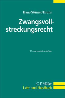 Zwangsvollstreckungsrecht von Baur,  Fritz, Bruns,  Alexander, Stürner,  Rolf