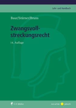 Zwangsvollstreckungsrecht von Baur †,  Fritz, Bruns,  Alexander, Stürner,  Rolf