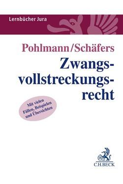 Zwangsvollstreckungsrecht von Pohlmann,  Petra, Schäfers,  Dominik