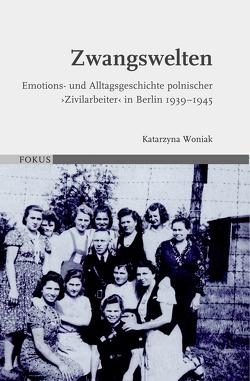 Zwangswelten von Katarzyna Woniak