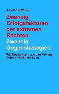 Zwanzig Erfolgsfaktoren der extremen Rechten: Zwanzig Gegenstrategien von Pollak,  Alexander