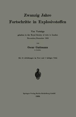 Zwanzig Jahre Fortschritte in Explosivstoffen von Guttmann,  Oscar