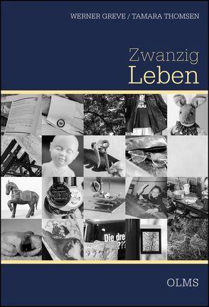 Zwanzig Leben von Greve,  Werner, Thomsen,  Tamara