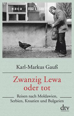 Zwanzig Lewa oder tot von Gauss,  Karl Markus