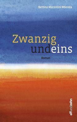 Zwanzig und eins von Mazzolini Mbenda,  Bettina