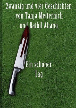 Zwanzig und vier Geschichten von Ahang,  Ratbil, Metternich,  Tanja