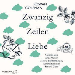 Zwanzig Zeilen Liebe von Brettschneider,  Merete, Buch,  Achim, Coleman,  Rowan, Heimburger,  Marieke, Weber,  Anne, Weiss,  Samuel