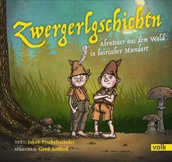 Zweagerlgschichten von Anthoff, Gerd, Pischeltsrieder, Jakob