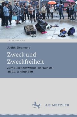 Zweck und Zweckfreiheit von Siegmund,  Judith
