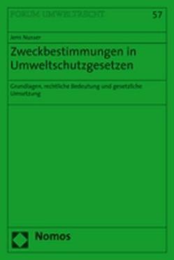 Zweckbestimmungen im Umweltschutzgesetzen von Nusser,  Jens