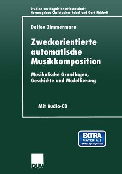 Zweckorientierte automatische Musikkomposition von Zimmermann,  Detlev