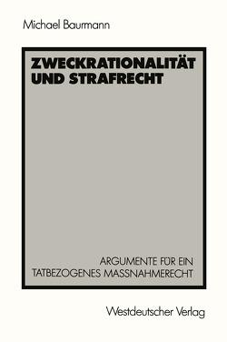 Zweckrationalität und Strafrecht von Baurmann,  Michael