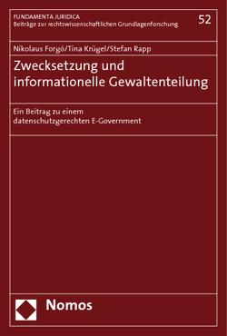 Zwecksetzung und informationelle Gewaltenteilung von Forgó,  Nikolaus, Krügel,  Tina, Rapp,  Stefan