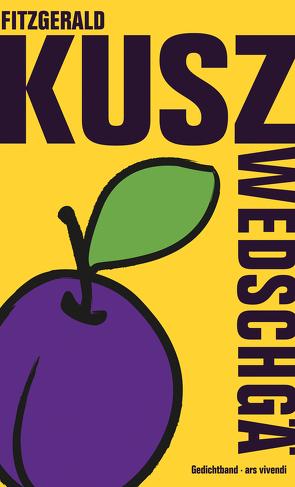 Zwedschgä (eBook) von Kusz,  Fitzgerald