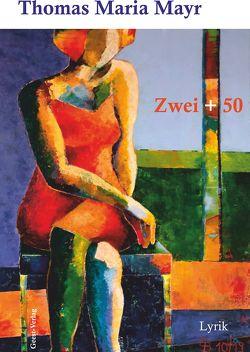 Zwei + 50 von Mayr,  Thomas Maria