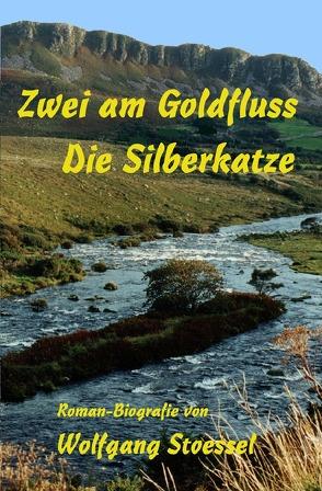 Zwei am Goldfluss / Die Silberkatze von Stoessel,  Wolfgang