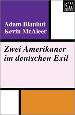 Zwei Amerikaner im deutschen Exil von Blauhut,  Adam, McAleer,  Kevin