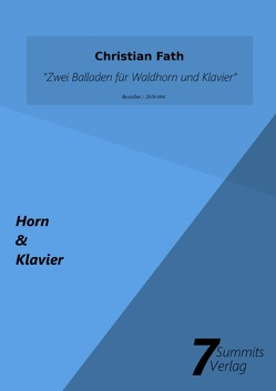 Zwei Balladen für Waldhorn und Klavier von Fath,  Christian