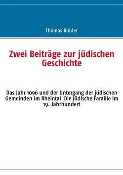 Zwei Beiträge zur jüdischen Geschichte von Ridder,  Thomas