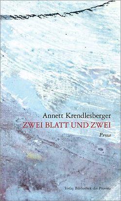 Zwei Blatt und zwei von Krendlesberger,  Annett