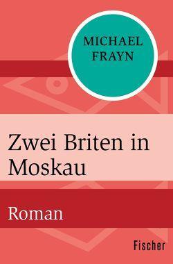 Zwei Briten in Moskau von Frayn,  Michael, Sommer,  Renate