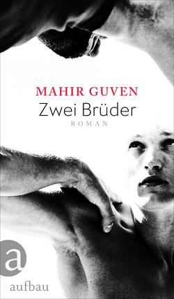 Zwei Brüder von Guven,  Mahir, Hansen,  André