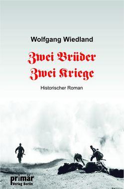 Zwei Brüder – Zwei Kriege von Wiedland,  Wolfgang