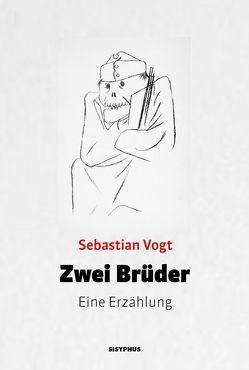 Zwei Brüder von Vogt,  Sebastian