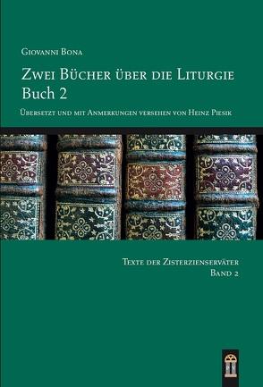 Zwei Bücher über die Liturgie II von Bona,  Giovanni, Piesik,  Heinz