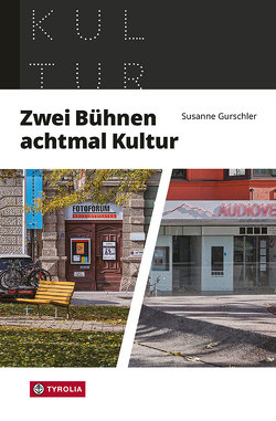 Zwei Bühnen, achtmal Kultur von Gurschler,  Susanne