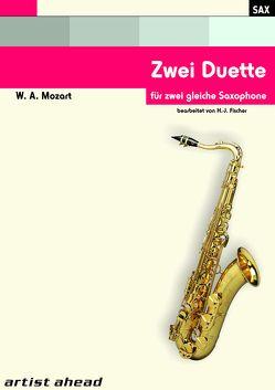 Zwei Duette – für zwei gleiche Saxophone von Wolfgang Amadeus Mozart. Spielbuch. Musiknoten. von Fischer,  Hans-Jörg, Mozart,  Wolfgang Amadeus