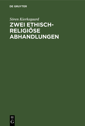 Zwei ethisch-religiöse Abhandlungen von Kierkegaard,  Soeren, Reincke,  Julie von