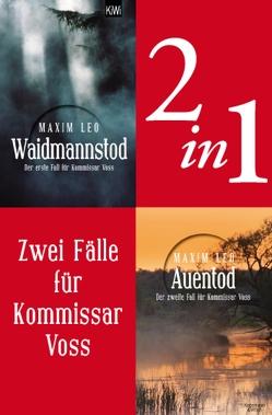 Zwei Fälle für Kommissar Voss (2in1-Bundle) von Leo,  Maxim