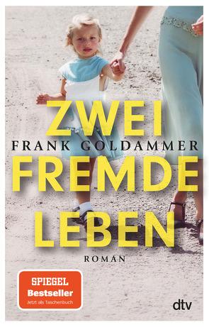 Zwei fremde Leben von Goldammer,  Frank