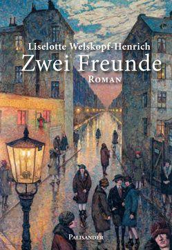 Zwei Freunde von Welskopf-Henrich,  Liselotte