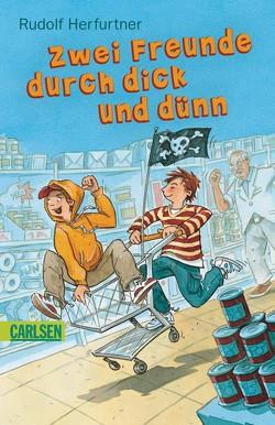 Zwei Freunde durch dick und dünn von Herfurtner,  Rudolf