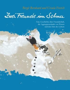 Zwei Freunde im Schnee von Bernhard,  Birgit