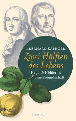Zwei Hälften des Lebens. von Rathgeb,  Eberhard