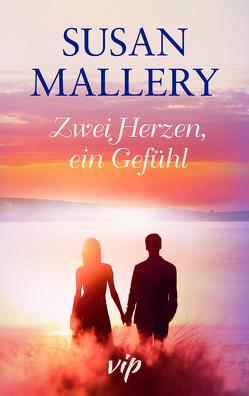 Zwei Herzen, ein Gefühl von Mallery,  Susann