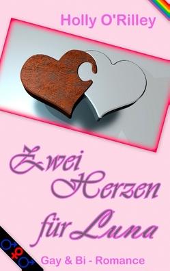Zwei Herzen für Luna von O`Rilley,  Holly