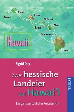 Zwei hessische Landeier auf Hawai'i von Dey,  Sigrid