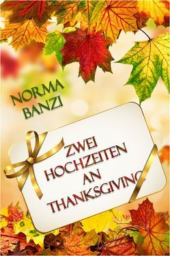 Zwei Hochzeiten an Thanksgiving von Banzi,  Norma