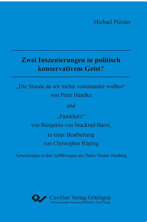 Zwei Inszenierungen in politisch konservativem Geist? von Pleister,  Michael