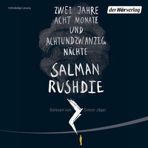 Zwei Jahre, acht Monate und achtundzwanzig Nächte von Jäger,  Simon, Ruschmeier,  Sigrid, Rushdie,  Salman