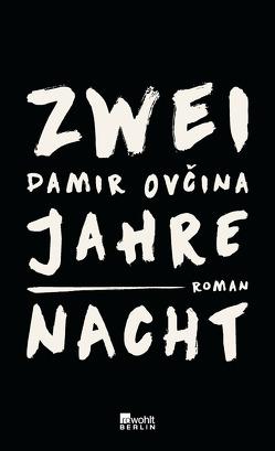 Zwei Jahre Nacht von Dabić ,  Mascha, Ovcina,  Damir