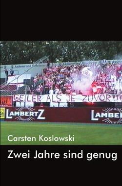 Zwei Jahre sind genug von Koslowski,  Carsten