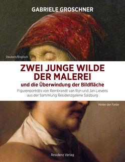 Zwei junge Wilde der Malerei und die Überwindung der Bildfläche von Groschner,  Gabriele