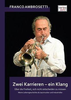 Zwei Karrieren – ein Klang von Ambrosetti,  Franco, Franco,  Maurizio, Holzmann,  Karin, Spiegel,  Roland
