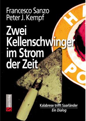 Zwei Kellenschwinger im Strom der Zeit von Kempf,  Peter J., Sanzo,  Francesco