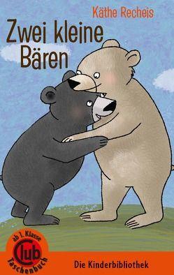 Zwei kleine Bären von Hornburg,  Katrin, Recheis,  Käthe